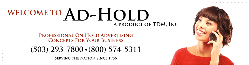 Ad - Hold Professional On Hold Advertising Concepts For Your Business